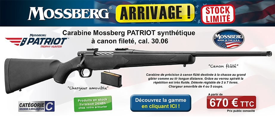 ARRIVAGE carabine Mossberg PATRIOT synthétique  à canon fileté, cal. 30.06