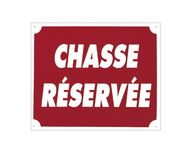 '' Hunting Reserved '' sign 30 x 25 cm