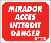Photo Panneau ''MIRADOR ACCES INTERDIT DANGER'' 30 x 25 cm