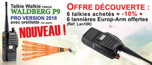 PACK DE 6 TALKIE WALKIE WALDBERG P9 PRO version 2018 + 6 LANNIERES